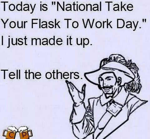 Take Your Flask to Work Day
