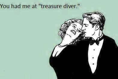 You Had Me at Treasure Diver