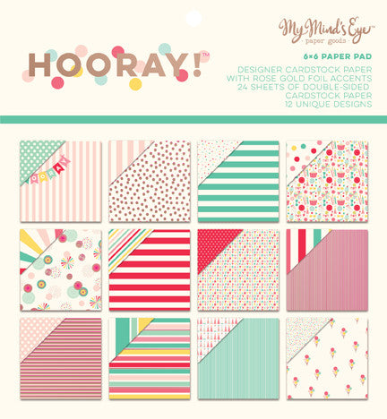 "My Mind's Eye ""Hooray!"" 6"" x 6"" Paper Pad"