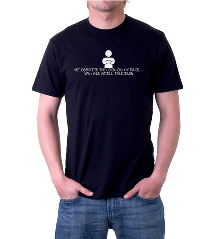 Yet Despite Look On My Face T-Shirt for Men