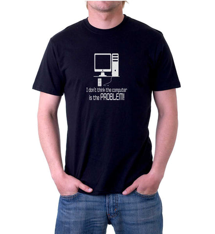 Computer Not The Problem T-Shirt for Men