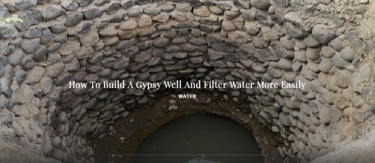 How To Build A Gypsy Well And Filter Water More Easily