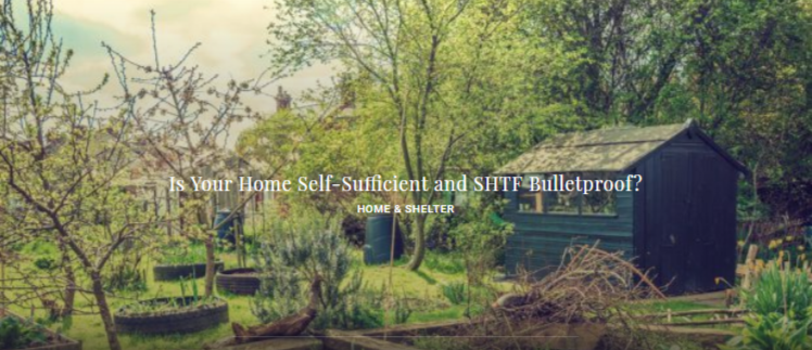 Is Your Home Self-Sufficient and SHTF Bulletproof?