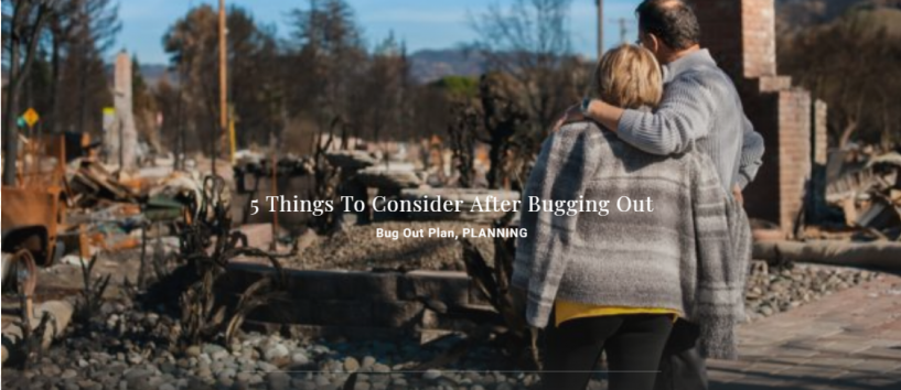 5 Things To Consider After Bugging Out - Bug Out Plan, PLANNING