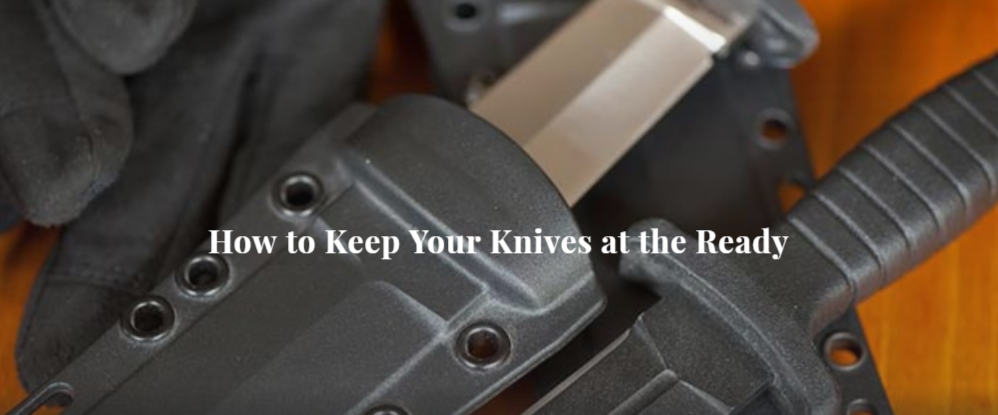 How to Keep Your Knives at the Ready