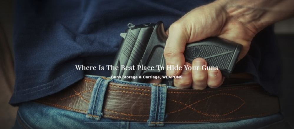 Where Is The Best Place To Hide Your Guns Guns Storage & Carriage, WEAPONS