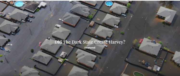 Did The Dark State Create Harvey?
