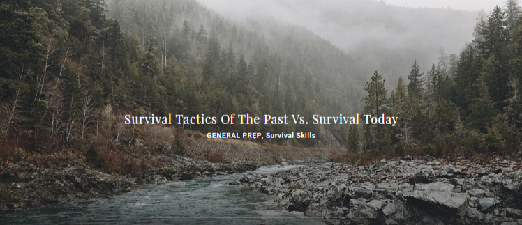 Survival Tactics Of The Past Vs. Survival Today - GENERAL PREP, Survival Skills