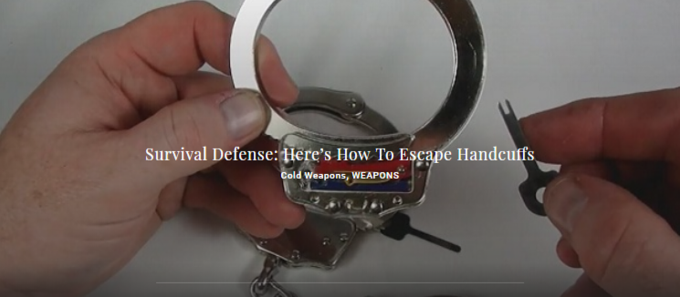 Survival Defense: Here's How To Escape Handcuffs - Cold Weapons, WEAPONS