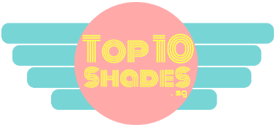 Singapore Top 10 Shades