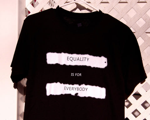 Equality is for Everybody T-Shirt