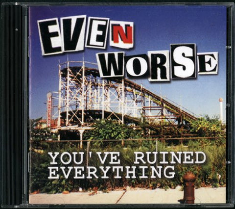 Even Worse - You've Ruined Everything [CD LP]