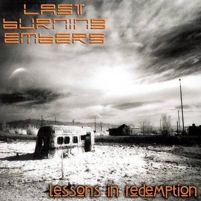 Last Burning Embers - Lessons in Redemption [CD LP]