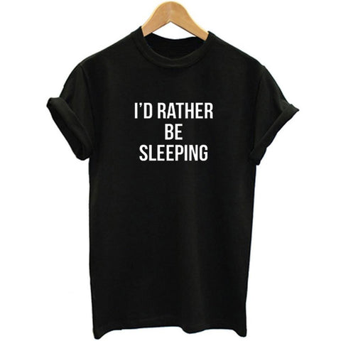 I'D RATHER BE SLEEPING Letters Printed T-Shirt
