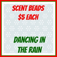 Scent Beads; Dancing in the Rain