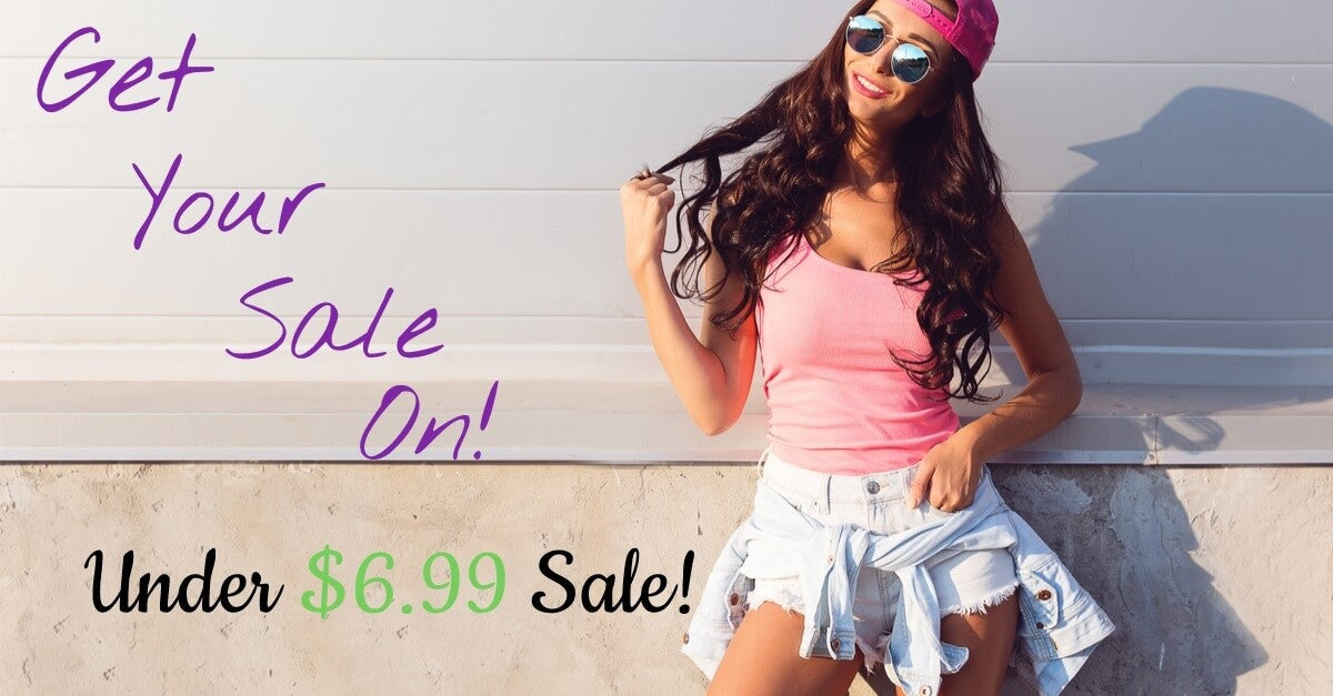 under 6.99 sale, the best fashions online and super low prices!