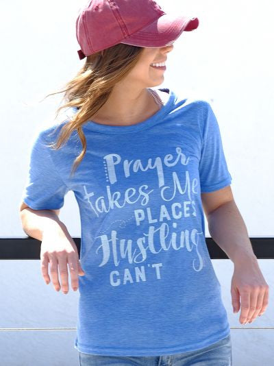 Prayers Take Me Places Hustling Can't on Blue Heather Tee