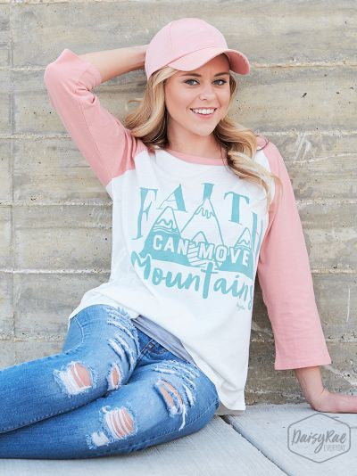 Faith Can Move Mountains on Pink & White Raglan