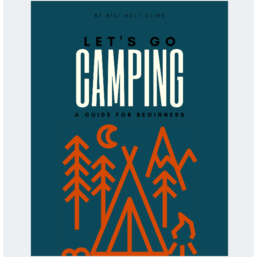 Let's Go Camping: Digital Guide for Beginners