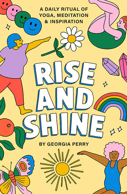 Rise and Shine is a vibrant deck of illustrated cards to mix and match your own unique morning ritual of yoga, meditation and inspiration.