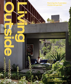 The gardens in Living Outside speak to an Australia that draws on the confidence of the last century while pushing the boundaries of experimentation, all to rise to the environmental and social challenges of today.