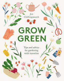 Grow Green is a practical guide and tackles a topic close to Jen Chillingsworth's heart: growing sustainably.