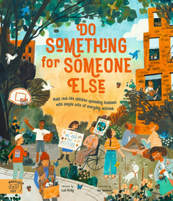 In this Do Something For Someone Else book, meet 12 real-life children spreading kindness with simple acts of everyday activism.