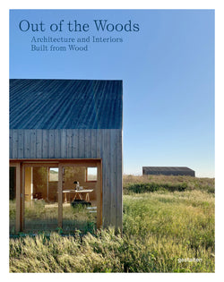 This Out of The Woods book explores the innovative and inspiring ways architects are using this universal building material.