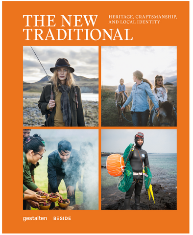 The New Traditional book explores heritage, craftsmanship and local identity. A new generation wants to lead a more meaningful and sustainable life by reconnecting with heritage and traditions.