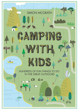 "Active, happy kids make the best holiday companions, and ""CAMPING WITH KIDS"" is an illustrated book is brimming with great campsite-based ideas to keep the little ones interested, entertained – and even a little challenged – from dawn until dusk."