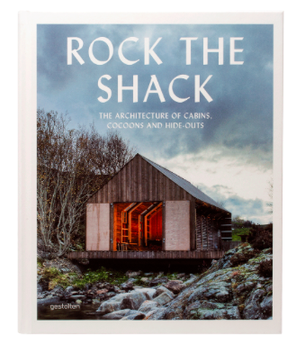 Rock the Shack by GESTALTEN. This book is a survey of such contemporary refuges from around the world - from basic to luxury.