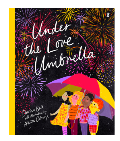 Under the Love Umbrella by Davina Bell. From this award-winning creative duo comes a stunning celebration of the joy and comfort that love can bring.