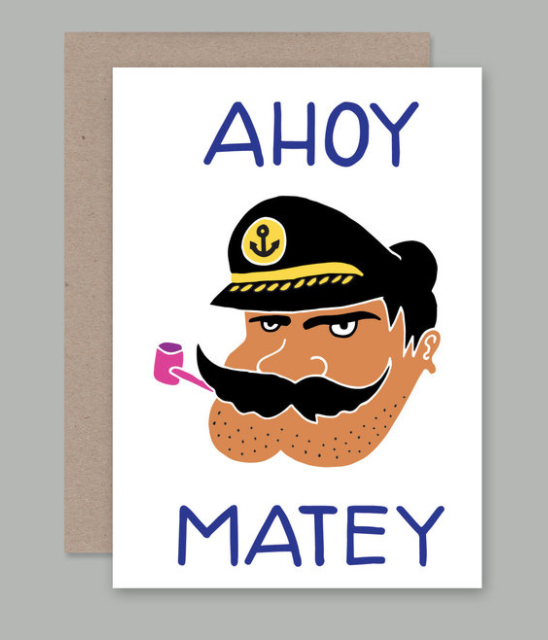 We love this range of illustrated cards by AHD Paper Co, the Ahoy Matey Card.