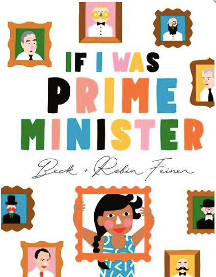 If I was Prime Minister by Beck & Robin Feiner. The Prime Minister's job is to make our country as good as it can be. But every Prime Minister Australia has ever had has been a grown-up!