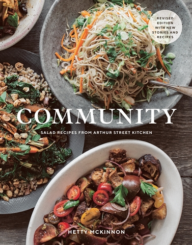 Hetty McKinnon's Revised Edition of Community. Community moves salads firmly to the centre of the plate, injecting colour, life and flair into everyday vegetables, and showing you how to achieve exciting flavours and hearty main meals with simple, nourishing ingredients.