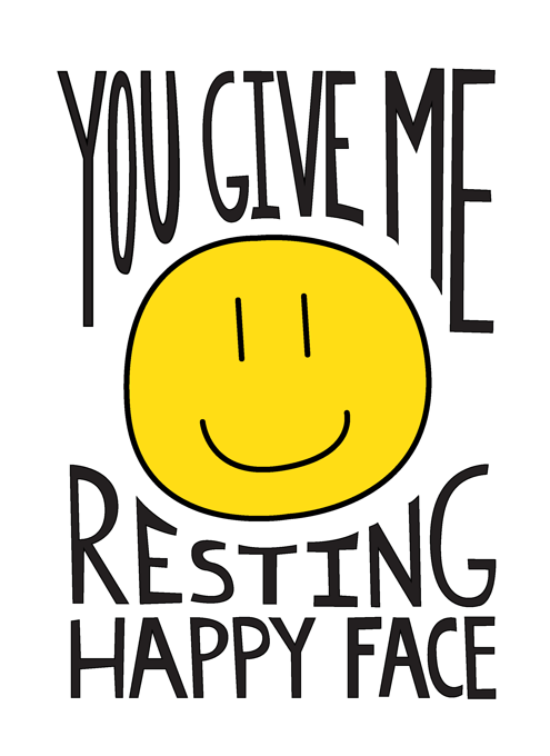 Surprise that deserving person in your life with the Resting Happy Face Card from Things by Bean!