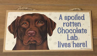Plaque - A spoiled rotten Chocolate Lab lives Here!