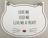 Black and White Plaque - love me Feed me Give me a Treat - Cat