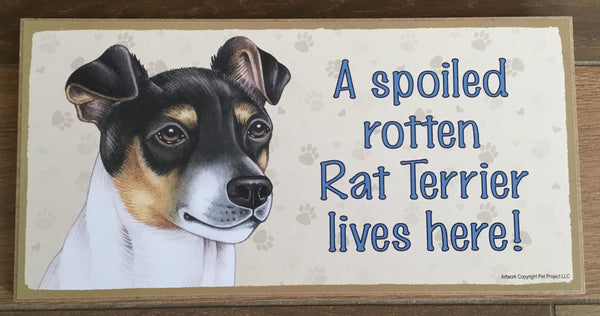 Sign and image - A spoiled rotten Rat Terrier lives here!