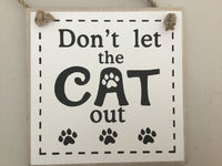 Black and White Plaque - Don't let the Cat Out