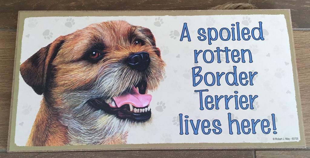 Sign with an image: A spoiled rotten Border Terrier lives here!