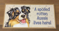 Sign and Image - A spoiled rotten Aussie lives here!