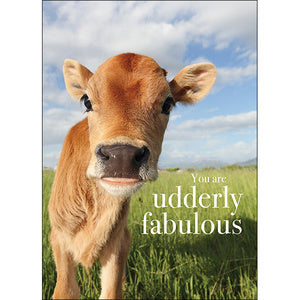 Affirmation Card - Beautiful presented card  You are udderly fabulous  Inside Verse - Moooooo!