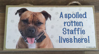 Sign and image - A spoiled rotten Staffie lives here! (Tan and white in Colour))