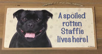 Sign and image - A spoiled rotten Staffie lives here! (Black in Colour))
