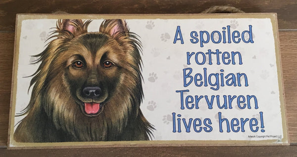 Sign and Image - A spoiled rotten Belgian Tervuren lives here!