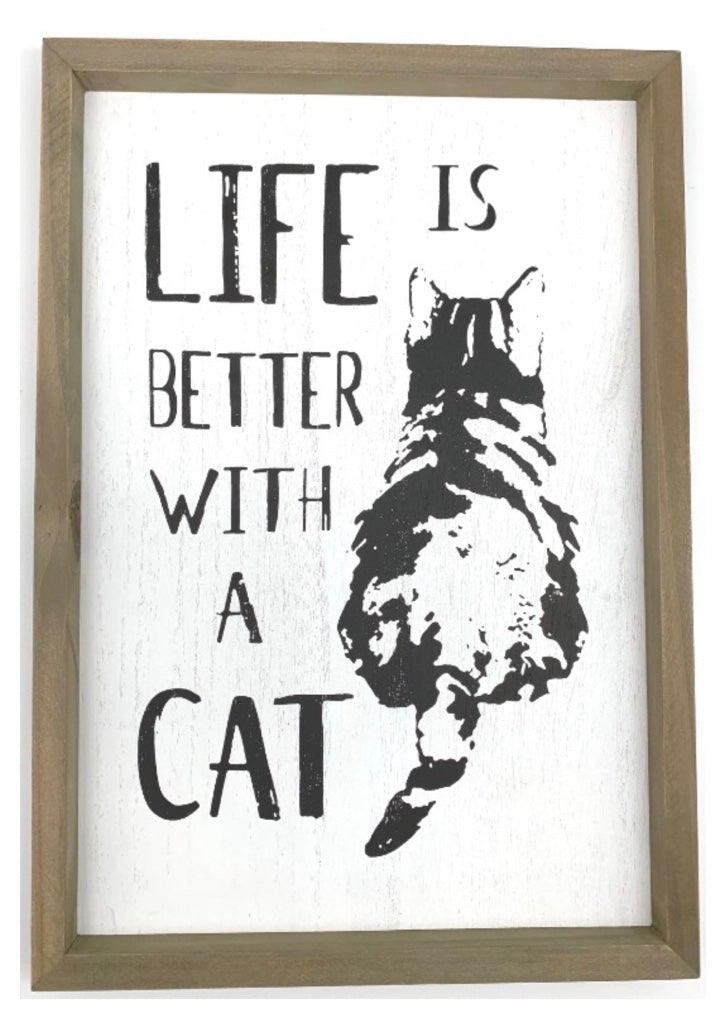 Sign - Life is Better with a Cat 33cm x 23 cm Moggys back outline in black , white Backbround with black writing.