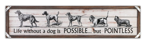 Sign - Life without a dog is possible but pointless