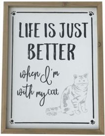 Large 25cm x 33cm wood frame with white background. Cat silhouette in grey and saying -  LIEF IS JUST BETTER when I'm with my cat.