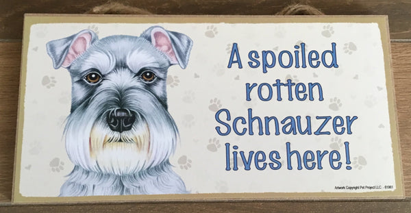 Plaque - A spoiled rotten Schnauzer lives here!